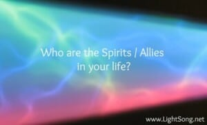 Who are the Spirits and Allies in your life?
